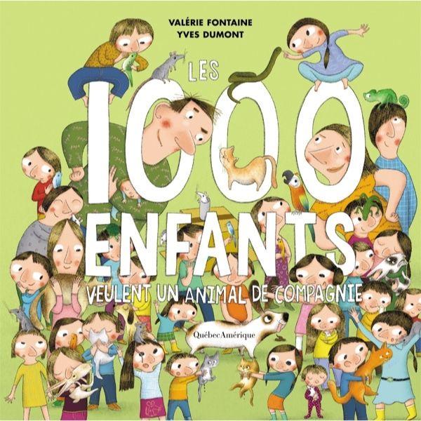 1000 enfant veulent un animal de compagnie - Valérie Fontaine auteure