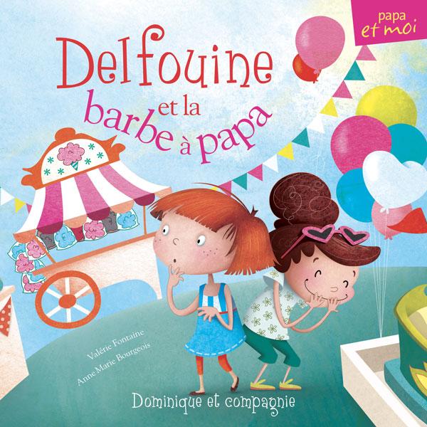 Delfouine et la barbe à papa - Valérie Fontaine