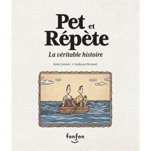 Pet et Répète, la véritable histoire