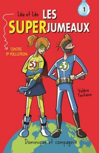 Léa et Léo, les Superjumeaux, contre le Dr Pollutron t.1
