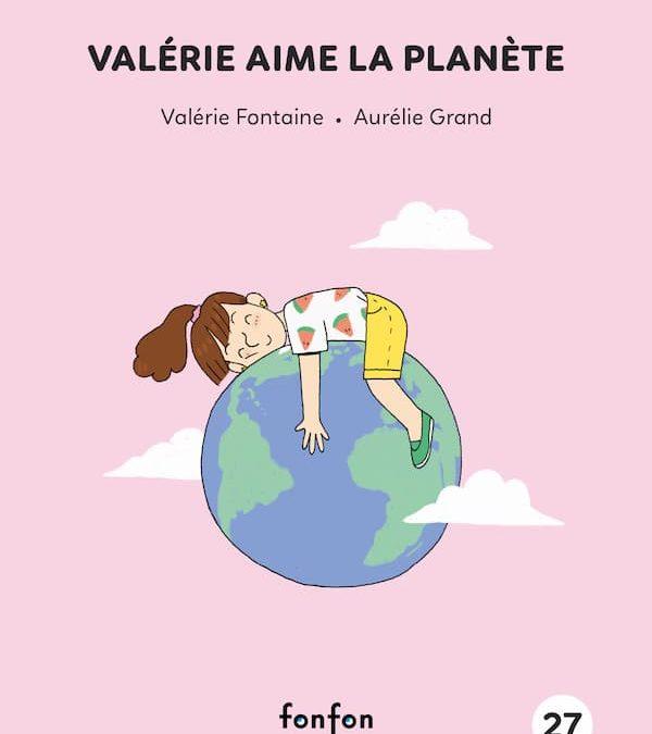 Valérie aime la planète