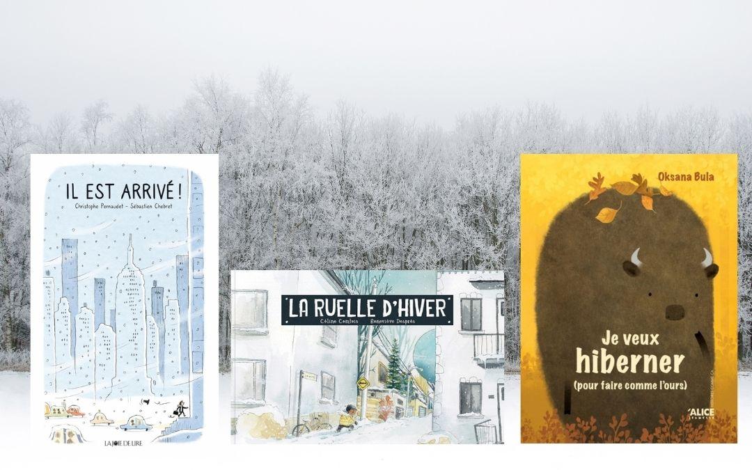 Trois lectures pour aimer l'hiver jusqu'au bout!