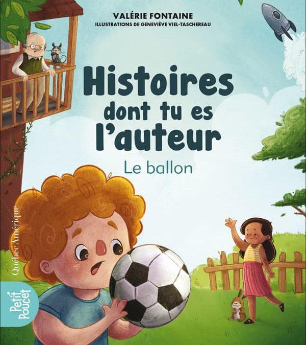 Histoires dont tu es l'auteur, le ballon