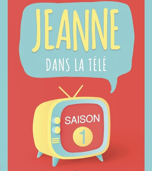 Jeanne dans la télé, saison 1